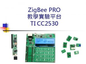 Zig Bee PRO TI CC 2530 Zig Bee