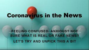 Coronavirus in the News FEELING CONFUSED ANXIOUS NOT