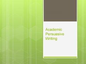 Academic Persuasive Writing Argument vs Persuasion Argument discover