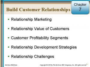 Chapter Build Customer Relationships 7 Relationship Marketing Relationship
