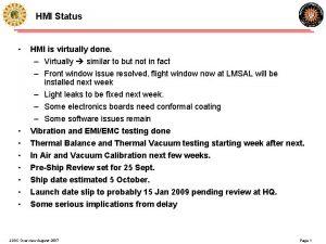 HMI Status HMI is virtually done Virtually similar