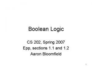 Boolean Logic CS 202 Spring 2007 Epp sections