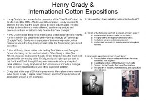 Henry Grady International Cotton Expositions Henry Grady is