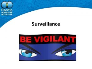 Surveillance Outline What is surveillance Why we need