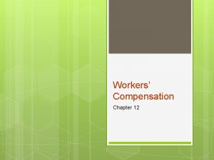 Workers Compensation Chapter 12 Federal vs State Federal