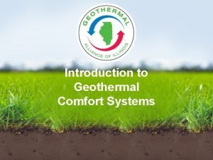 Introduction to Geothermal Comfort Systems Defining Geothermal Energy