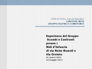 Citt di Torino Servizi Educativi CANTIERE NIDI GRUPPO
