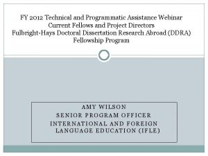 FY 2012 Technical and Programmatic Assistance Webinar Current