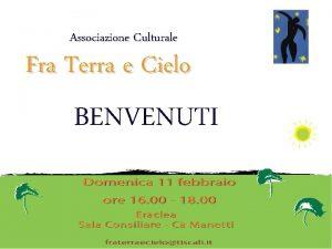 Associazione Culturale Fra Terra e Cielo BENVENUTI Associazione