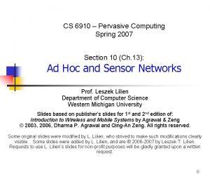 CS 6910 Pervasive Computing Spring 2007 Section 10