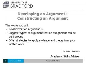 Developing an Argument Constructing an Argument This workshop