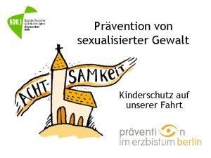 Prvention von sexualisierter Gewalt Kinderschutz auf unserer Fahrt