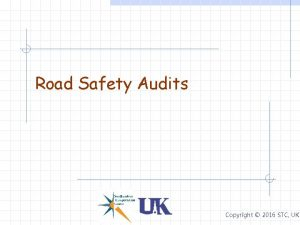 Road Safety Audits Copyright 2016 STC UK Road