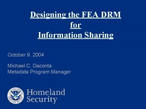 Designing the FEA DRM for Information Sharing October