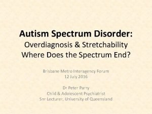 Autism Spectrum Disorder Overdiagnosis Stretchability Where Does the