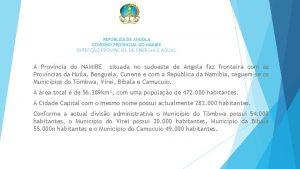 REPBLICA DE ANGOLA GOVERNO PROVINCIAL DO NAMIBE DIRECO
