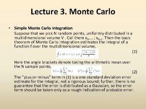 Lecture 3 Monte Carlo Simple Monte Carlo Integration