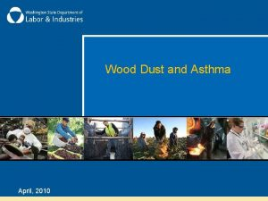 Wood Dust and Asthma April 2010 Wood Dust