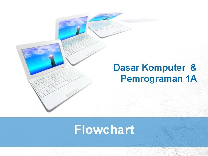 Dasar Komputer Pemrograman 1 A Flowchart Flowchart Baganbagan