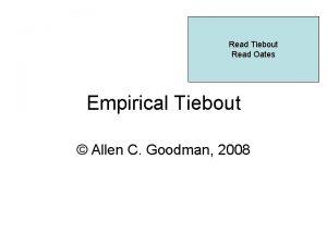 Read Tiebout Read Oates Empirical Tiebout Allen C