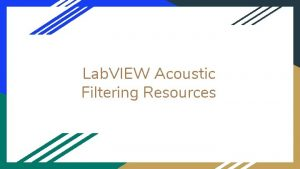 Lab VIEW Acoustic Filtering Resources Getting Started Looking