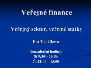 Veejn finance Veejn sektor veejn statky Eva Tomkov