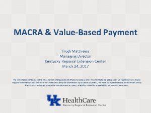 MACRA ValueBased Payment Trudi Matthews Managing Director Kentucky