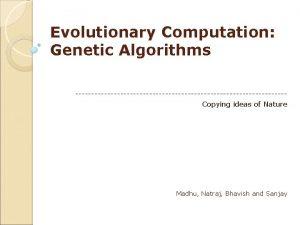 Evolutionary Computation Genetic Algorithms Copying ideas of Nature
