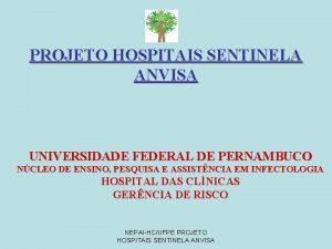 PROJETO HOSPITAIS SENTINELA ANVISA UNIVERSIDADE FEDERAL DE PERNAMBUCO