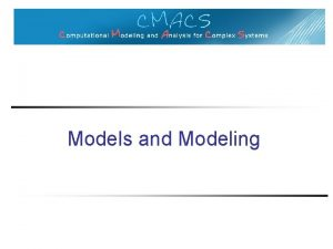 Models and Modeling Models Watson and Crick Tinkertoy