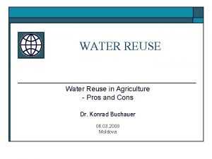 WATER REUSE Water Reuse in Agriculture Pros and