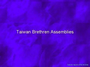 Taiwan Brethren Assemblies Taiwan report APBCM 2006 The