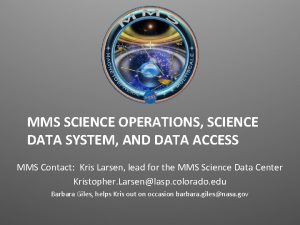 MMS SCIENCE OPERATIONS SCIENCE DATA SYSTEM AND DATA