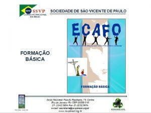 FORMAO BSICA 0236 ORGANIZAO DA SSVP 0336 Organizao