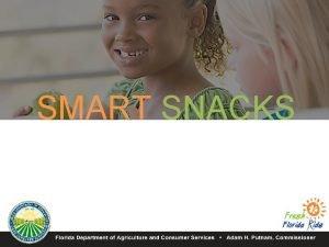 SMART SNACKS SMART SNACK STANDARDS Preserve flexibility for