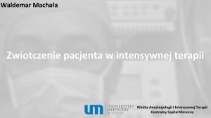 Waldemar Machaa Zwiotczenie pacjenta w intensywnej terapii Klinika