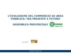 LEVOLUZIONE DEL COMMERCIO SU AREA PUBBLICA TRA PRESENTE