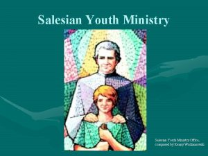 Salesian Youth Ministry Office composed by Kenny Wodzanowski