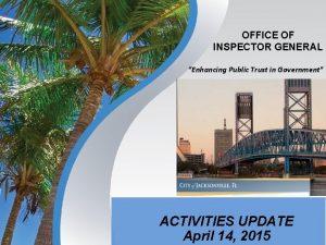 OFFICE OF INSPECTOR GENERAL Enhancing Public Trust in