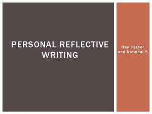 PERSONAL REFLECTIVE WRITING New Higher and National 5