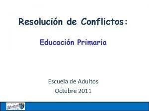 Resolucin de Conflictos Educacin Primaria Escuela de Adultos