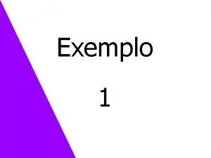 Exemplo 1 Exemplo 3 Controlando o tanque de