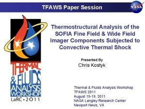 TFAWS Paper Session Thermostructural Analysis of the SOFIA