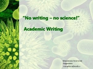 No writing no science Academic Writing warapkovamail ru