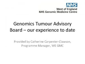 Genomics Tumour Advisory Board our experience to date