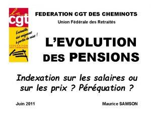 FEDERATION CGT DES CHEMINOTS Union Fdrale des Retraits