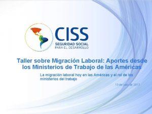 Taller sobre Migracin Laboral Aportes desde los Ministerios