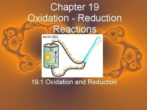 Chapter 19 Oxidation Reduction Reactions 19 1 Oxidation