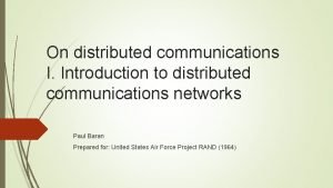 On distributed communications I Introduction to distributed communications