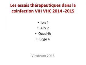 Les essais thrapeutiques dans la coinfection VIH VHC